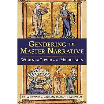Die Master-Erzählung - Frauen und macht im Mittelalter durch Gendering