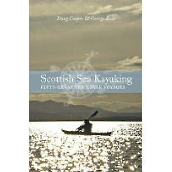 Scottish Sea Kayaking - Fifty Great Sea Kayak Voyages by Doug Cooper -