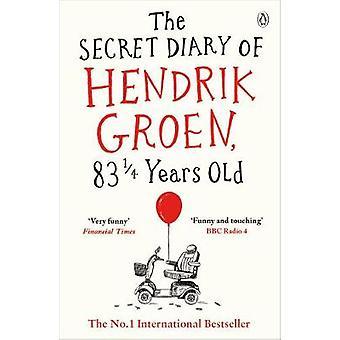 The Secret Diary of Hendrik Groen - 831/4 Years Old by Hendrik Groen
