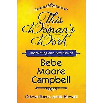 This Woman's Work - The Writing and Activism of Bebe Moore Campbell by