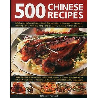 500 Chinese Recipes - Fabulous Dishes from China and Classic Influenti