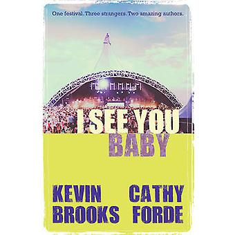 I See You Baby (New edition) by Kevin Brooks - Catherine Forde - 9781