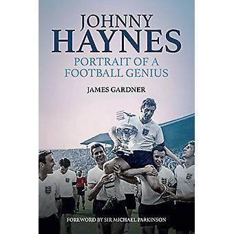 Johnny Haynes - porträtt av en fotboll geni av James Gardner - 97817