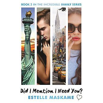Did I Mention I Need You? by Estelle Maskame - 9781845029852 Book