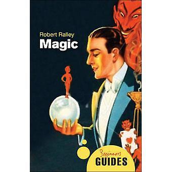 Magie - Führer eines Anfängers von Robert Ralley - 9781851687138 Buch