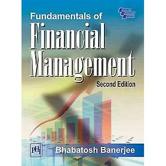 Fundamentals of Financial Management (2nd Revised edition) by Bhabato