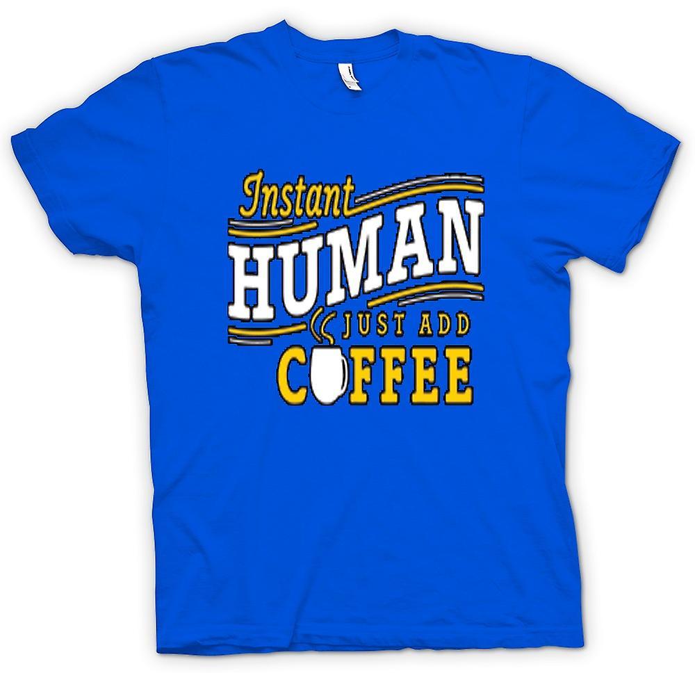 Mens t-skjorte-Instant menneske, bare legge til kaffe