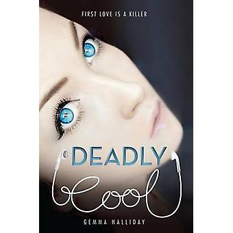 Deadly Cool by Gemma Halliday - 9780062003317 Book
