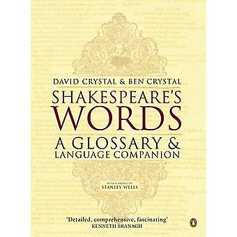 Shakespeare's Words - A Glossary and Language Companion by David Cryst