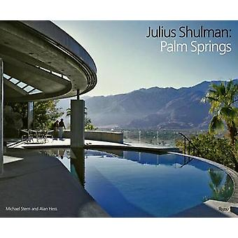 Julius Shulman by Michael Stern - Alan Hess - 9780847831135 Book