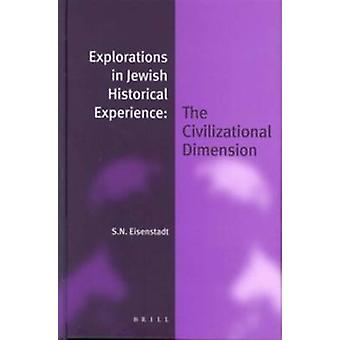 Explorations in Jewish Historical Experience (paperback) - The Civiliz