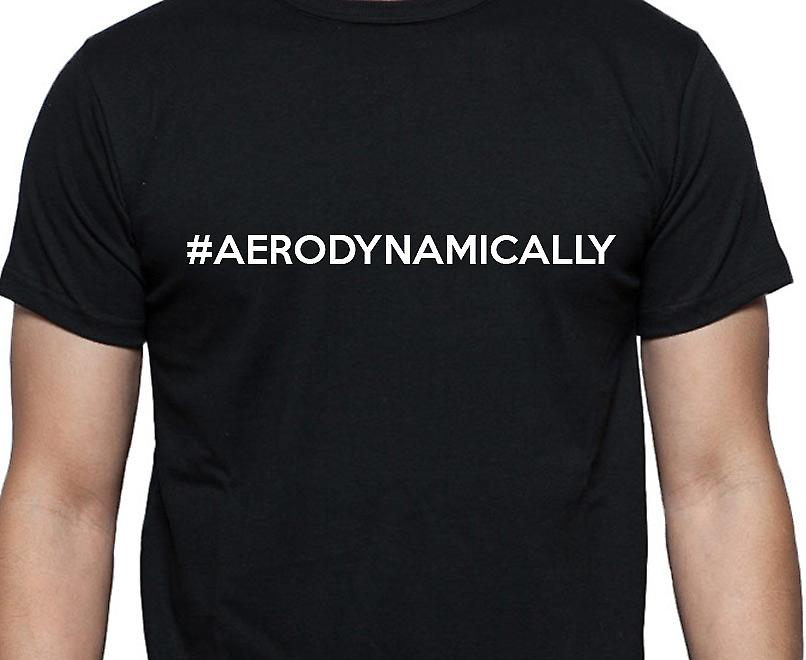#Aerodynamically Hashag Aerodynamically Black Hand Printed T shirt