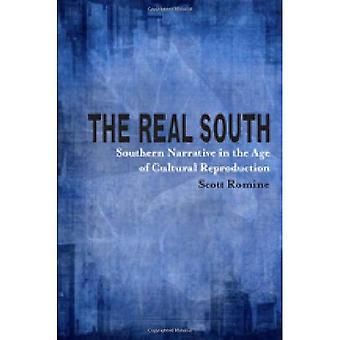 Der wahre Süden: Südliche Erzählung im Zeitalter der kulturellen Reproduktion (Southern Literary Studies)