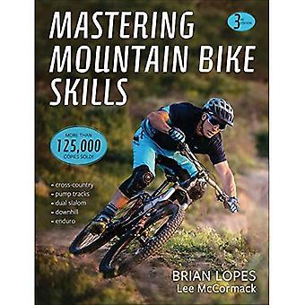 Mastering Mountain cykel färdigheter 3rd Edition