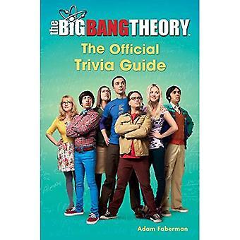 La théorie du Big Bang: Le Guide officiel Trivia