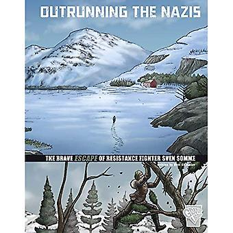 Outrunning the Nazis: The Brave Escape of Resistance Fighter Sven Somme (Great Escapes of World War II)
