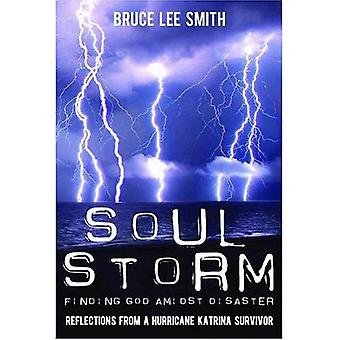 Soul Storm: Finding God Amidst Disaster
