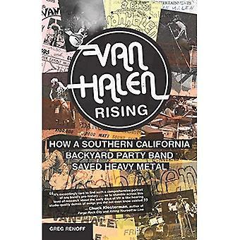 Van Halen Rising : How a Southern California Backyard Party Band Saved Heavy Metal