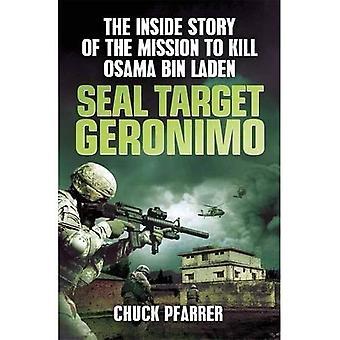 SEAL cible Geronimo: L'intérieur histoire de la Mission de tuer Oussama Ben Laden