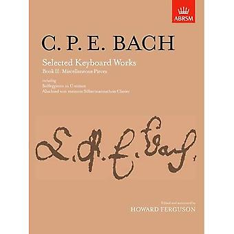 Selected Keyboard Works, Book II: Miscellaneous Pieces: Miscellaneous Pieces Bk. 2 (Signature Series (ABRSM))