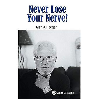 Never Lose Your Nerve! (World Scientific Publishing)