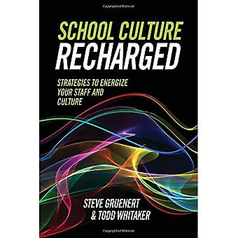 School Culture Recharged: Strategies to Energize Your� Staff and Culture