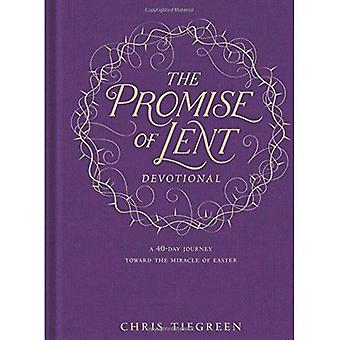 The Promise of Lent Devotional: A 40-Day Journey Toward the Miracle of Easter