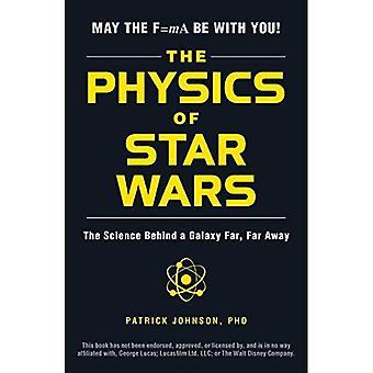De fysica van Star Wars: de wetenschap achter een sterrenstelsel ver, ver weg
