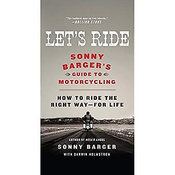 Let's Ride: Sonny Barger's Guide to Motorcycling