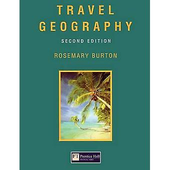 Travel Geography by Burton & Rosemary & Et