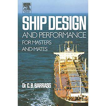 Ship Design and Performance for Masters and Mates by Barrass & Bryan