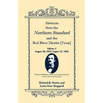 Abstrahiert von den nördlichen Standard und der Red River District Texas August 20 1842August 19 1848 von Marrin & Richard B.