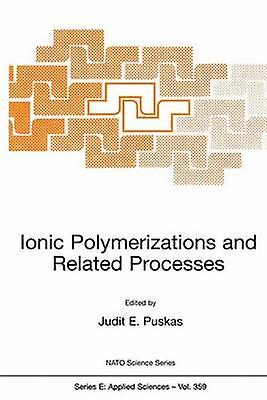 Ionic Polymerizations and Related Processes by Paulo & Christophe