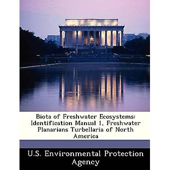 Biota of Freshwater Ecosystems Identification Manual 1 Freshwater Planarians Turbellaria of North America by U.S. Environmental Protection Agency