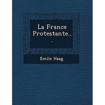 La France Protestante... by Haag & Emile