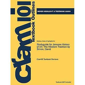 StudyGuide für Jansons Kunstgeschichte der westlichen Tradition von Simon David von Cram101 Lehrbuch Bewertungen