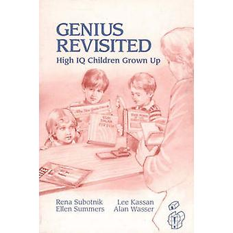 Genius Revisited High IQ Children Grown Up by Kassan & Lee