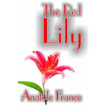 Röd Lilja av Anatole France Fiction Fantasy av Frankrike & Anatole