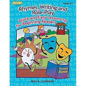 Rhymes Writing and RolePlay Quick and Easy Lessons for Beginning Readers Grades K3 by Lombardo & Mary A.