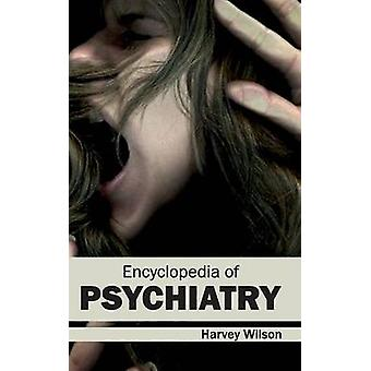 Encyclopedia of Psychiatry by Wilson & Harvey
