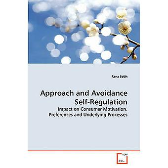 Approach and Avoidance SelfRegulation by Sobh & Rana