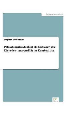 Pacravatentenzufriedenheit als Kriterium der Dienstleistungsqualitt im Krankenhaus by Buchhester & Stephan
