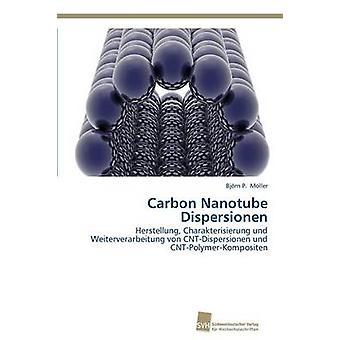Carbon Nanotube Dispersionen von Moller Björn P.