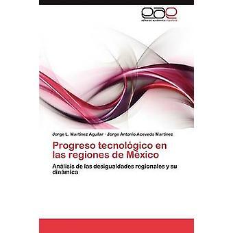 Progreso tecnolgico nl las hierdoor de Mxico door Martnez Aguilar Jorge L.