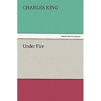 Under Fire by King & Charles