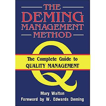 The Deming Management Method (New edition) by Mary Walton - W. Edward