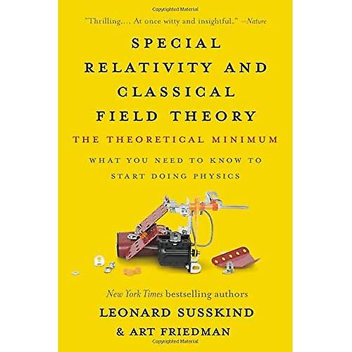 Special Relativity and Classical Field Theory: The� Theoretical Minimum