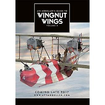 Wingnut Wings - Air Modeller's Guide To by David Parker - 978099356461