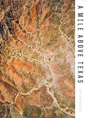 A Mile Above Texas by A Mile Above Texas - 9781477318003 Book