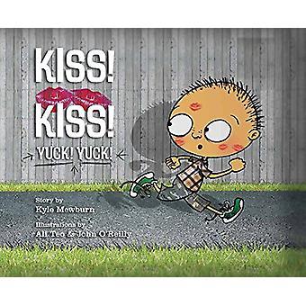 Kiss! Kiss! Yuck! Yuck! by Kyle Mewburn - 9781561457595 Book